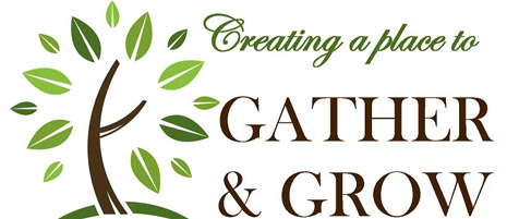 Creating a Place to Gather & Grow Logo